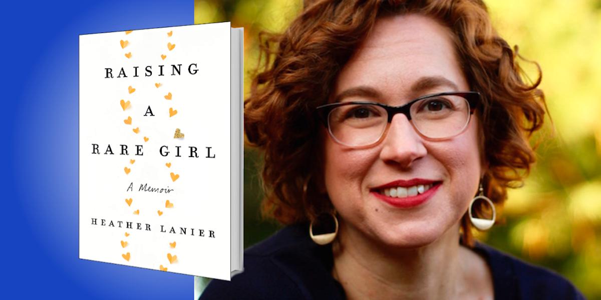 Raising a Rare Girl: A Memoir