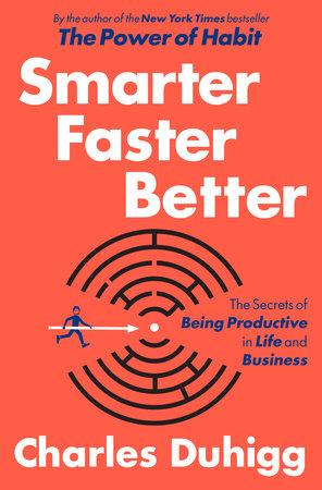 An Excerpt from Charles Duhigg's SMARTER, FASTER, BETTER