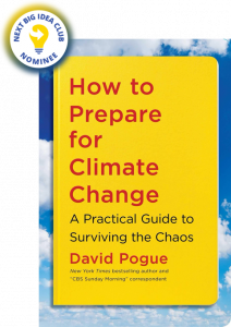 How to Prepare for Climate Change: A Practical Guide to Surviving the Chaos by David Pogue