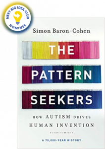 The Pattern Seekers: How Autism Drives Human Invention by Simon Baron-Cohen