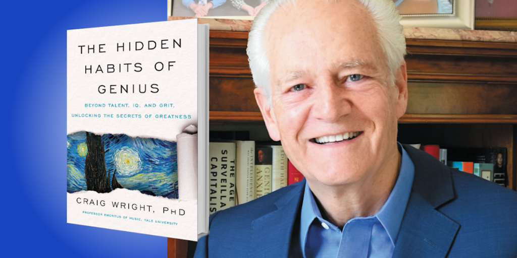 The Hidden Habits of Genius: Beyond Talent, IQ, and Grit—Unlocking the Secrets of Greatness