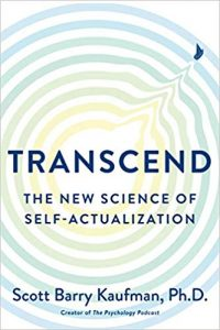 Transcend: The New Science of Self-Actualization by Scott Barry Kaufman