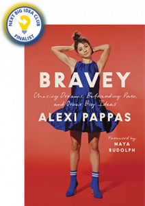 Bravey: Chasing Dreams, Befriending Pain, and Other Big Ideas by Alexi Pappas