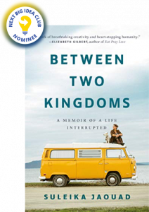 Between Two Kingdoms: A Memoir of a Life Interrupted by Suleika Jaouad