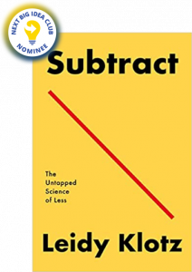 Subtract: The Untapped Science of Less by Leidy Klotz