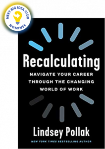 Recalculating: Navigate Your Career Through the Changing World of Work by Lindsey Pollak