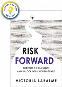 Risk Forward: Embrace the Unknown and Unlock Your Hidden Genius by Victoria Labalme