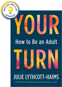 Your Turn: How to Be an Adult by Julie Lythcott-Haims
