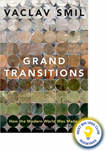 Grand Transitions: How the Modern World Was Made by Vaclav Smil