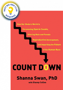 Count Down: How Our Modern World Is Threatening Sperm Counts, Altering Male and Female Reproductive Development, and Imperiling the Future of the Human Race by Shanna Swan with Stacey Colino