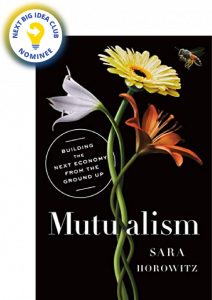 Mutualism: Building the Next Economy from the Ground Up by Sara Horowitz