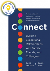 Connect: Building Exceptional Relationships with Family, Friends, and Colleagues by David Bradford and Carole Robin