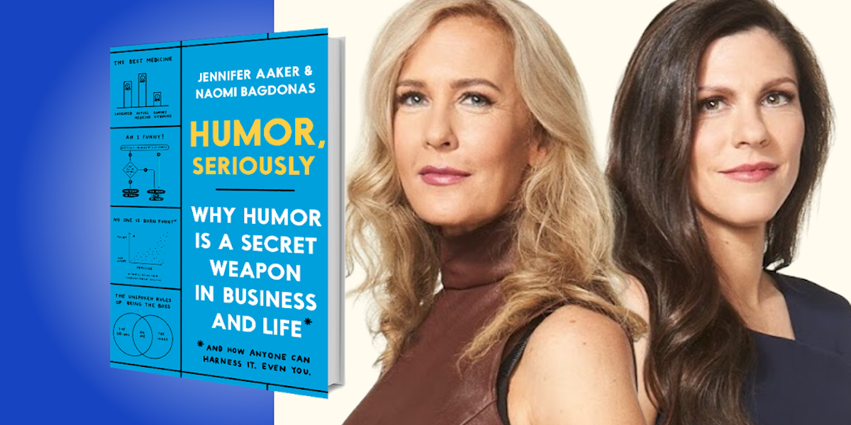Humor, Seriously: Why Humor Is a Secret Weapon in Business and Life