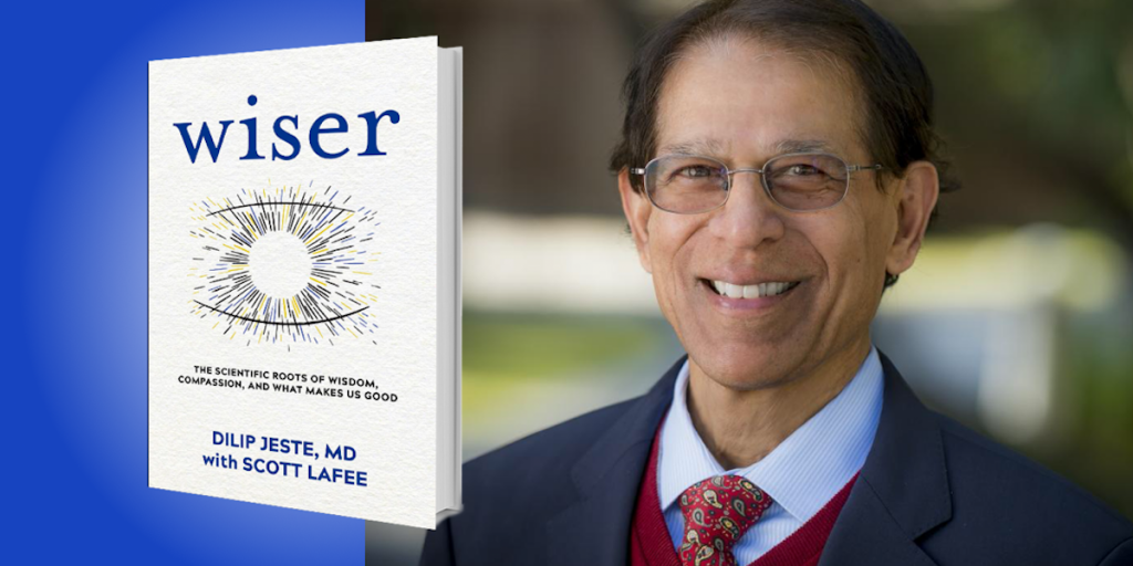 Wiser: The Scientific Roots of Wisdom, Compassion, and What Makes Us Good
