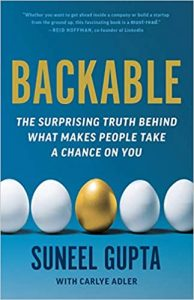 Backable: The Surprising Truth Behind What Makes People Take a Chance on You by Suneel Gupta