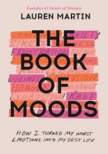 The Book of Moods: How I Turned My Worst Emotions Into My Best Life by Lauren Martin