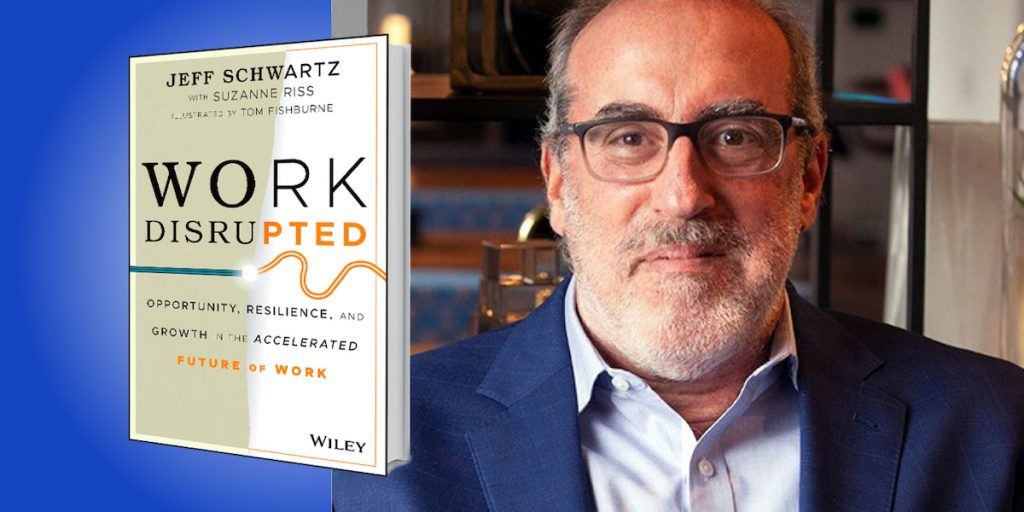 Work Disrupted: Opportunity, Resilience, and Growth in the Accelerated Future of Work