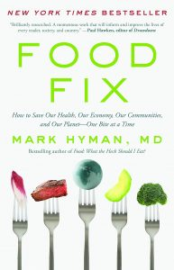 Food Fix: How to Save Our Health, Our Economy, Our Communities, and Our Planet--One Bite at a Time by Mark Hyman