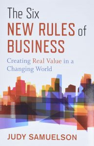 The Six New Rules of Business: Creating Real Value in a Changing World by Judy Samuelson