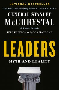 Leaders: Myth and Reality by Stanley McChrystal, Jeff Eggers, and Jay Magone