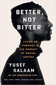 Better, Not Bitter: Living on Purpose in the Pursuit of Racial Justice by Yusef Salaam