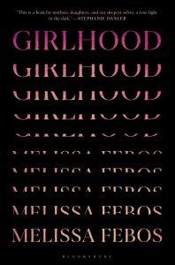 Girlhood by Melissa Febos