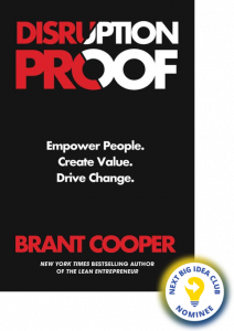 Disruption Proof: Empower People, Create Value, Drive Change by Brant Cooper