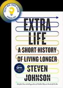 Extra Life: A Short History of Living Longer by Steven Johnson