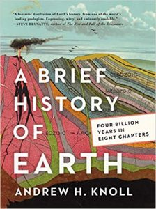 A Brief History of Earth: Four Billion Years in Eight Chapters by Andrew H. Knoll