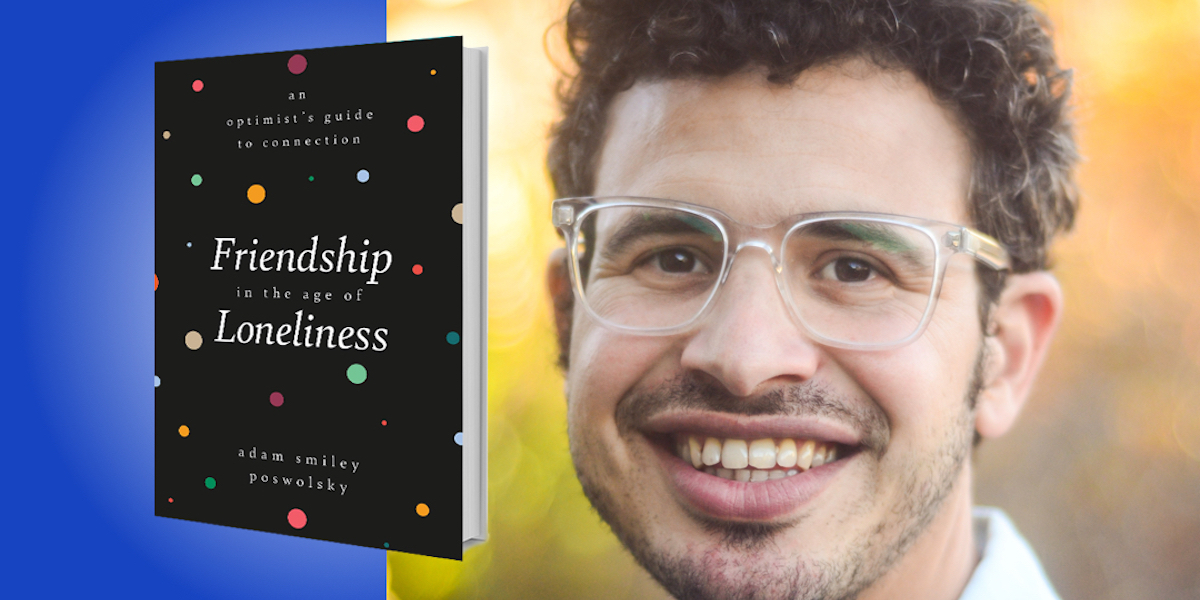 Friendship in the Age of Loneliness: An Optimist's Guide to Connection