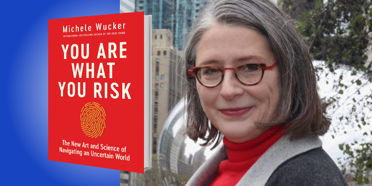 You Are What You Risk: The New Art and Science of Navigating an Uncertain World