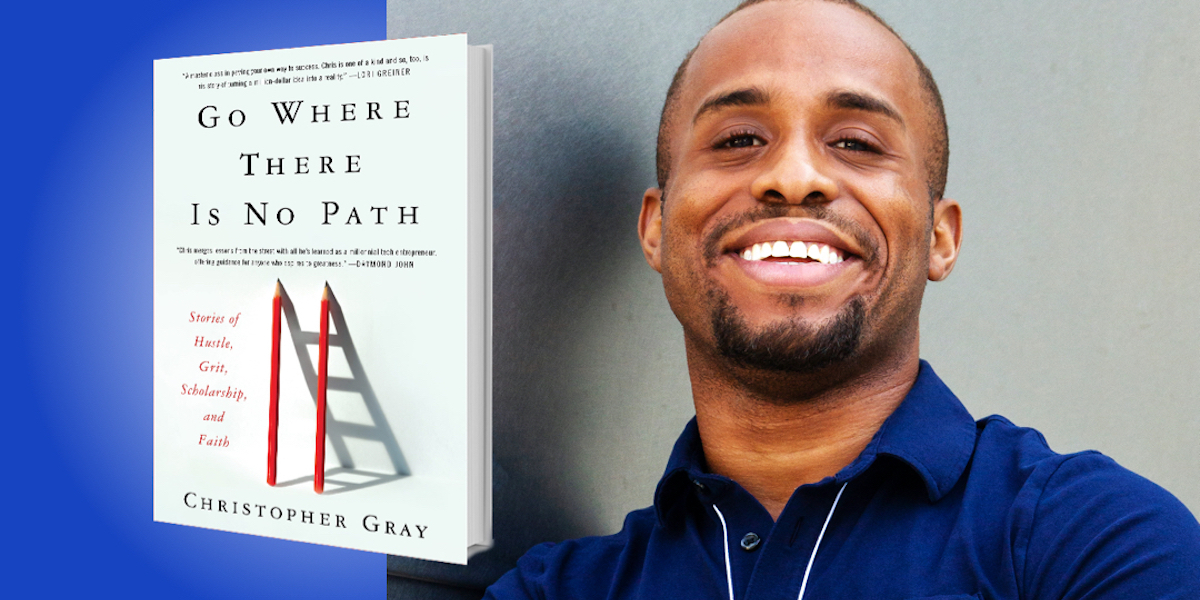 Go Where There Is No Path: Stories of Hustle, Grit, Scholarship, and Faith