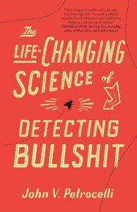 The Life-Changing Science of Detecting Bullshit by John Petrocelli