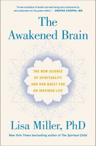 The Awakened Brain: The New Science of Spirituality and Our Quest for an Inspired Life by Lisa Miller