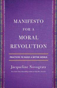 Manifesto for a Moral Revolution: Practices to Build a Better World by Jacqueline Novogratz