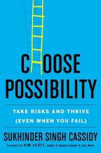 Choose Possibility: Take Risks and Thrive (Even When You Fail) by Sukhinder Singh Cassidy