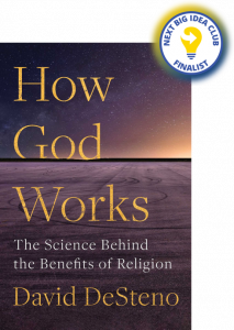 How God Works: The Science Behind the Benefits of Religion by David DeSteno