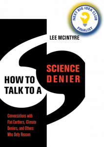 How to Talk to a Science Denier: Conversations with Flat Earthers, Climate Deniers, and Others Who Defy Reason by Lee McIntyre