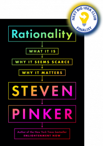 Rationality: What It Is, Why It Seems Scarce, Why It Matters by Steven Pinker