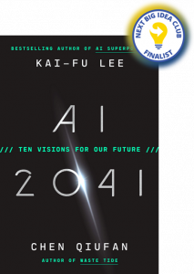 AI 2041: Ten Visions for Our Future by Kai-Fu Lee and Chen Qiufan