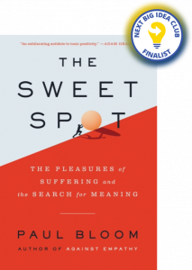 The Sweet Spot: The Pleasures of Suffering and the Search for Meaning by Paul Bloom
