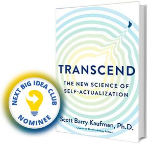 Transcend: The New Science of Self-Actualization by Scott Barry Kaufman Next Big Idea Club Nominee Spring 2020